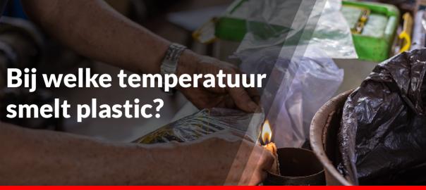 Bij welke temperatuur smelt plastic